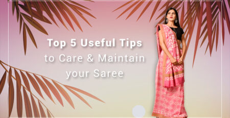 care & Maintain your Saree